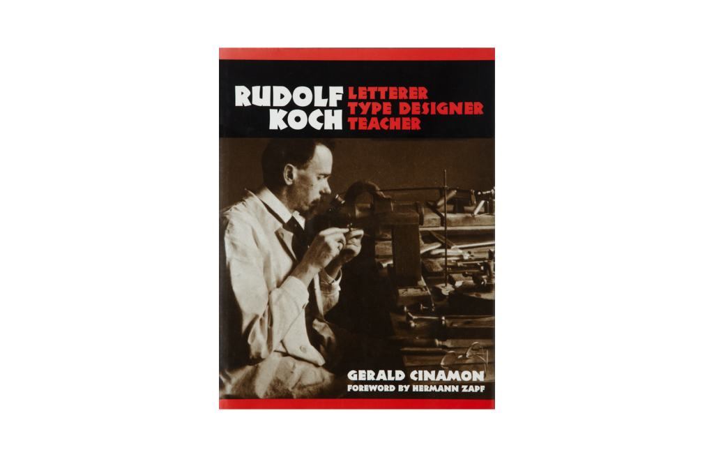 <i>Rudolf Koch: Letterer, Type Designer, Teacher</i>