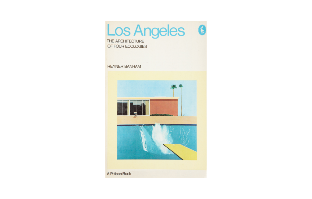 <i>Los Angeles, The Architecture of Four Ecologies</i>